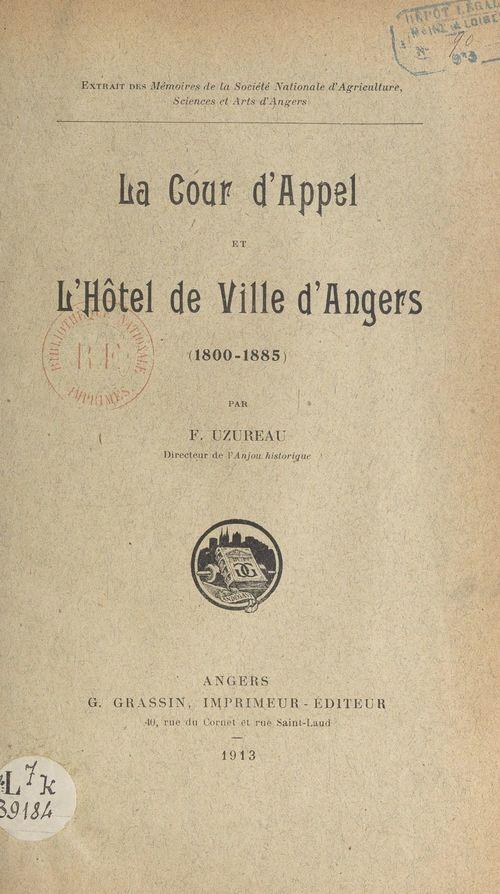 La Cour d'appel à l'hôtel de ville d'Angers (1800-1885)  - François Uzureau
