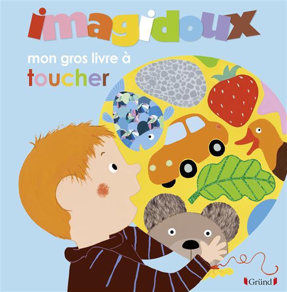 IMAGIDOUX  -  MON GROS LIVRE A TOUCHER Marceau Fani