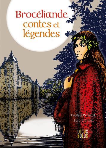 Brocéliande ; contes et légendes
