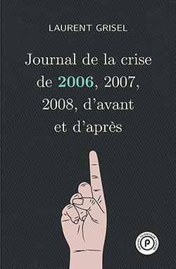 Journal de la crise de 2006, 2007, 2008, d'avant et d'après