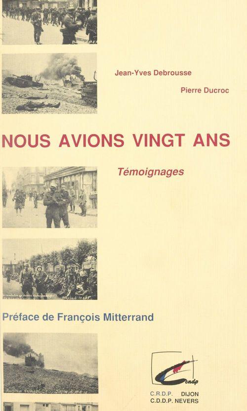 Nous avions vingt ans  - Jean-Yves Debrousse  - Pierre Ducroc