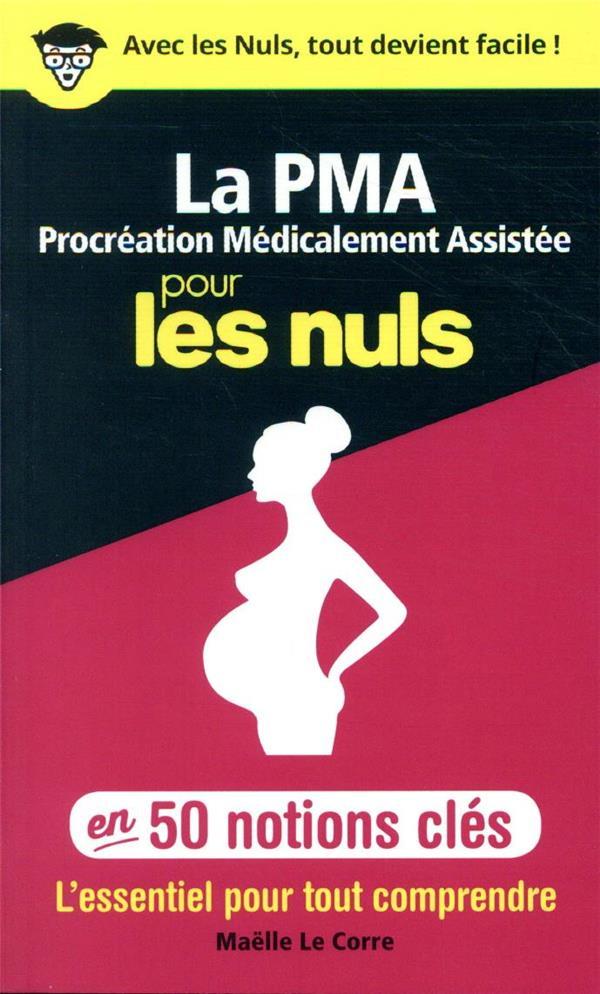 La procréation médicalement assistée pour les nuls en 50 notions clés