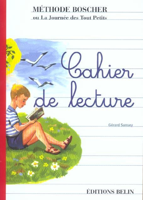 Méthode Boscher ou la journée des tout petits ; cahier de lecture