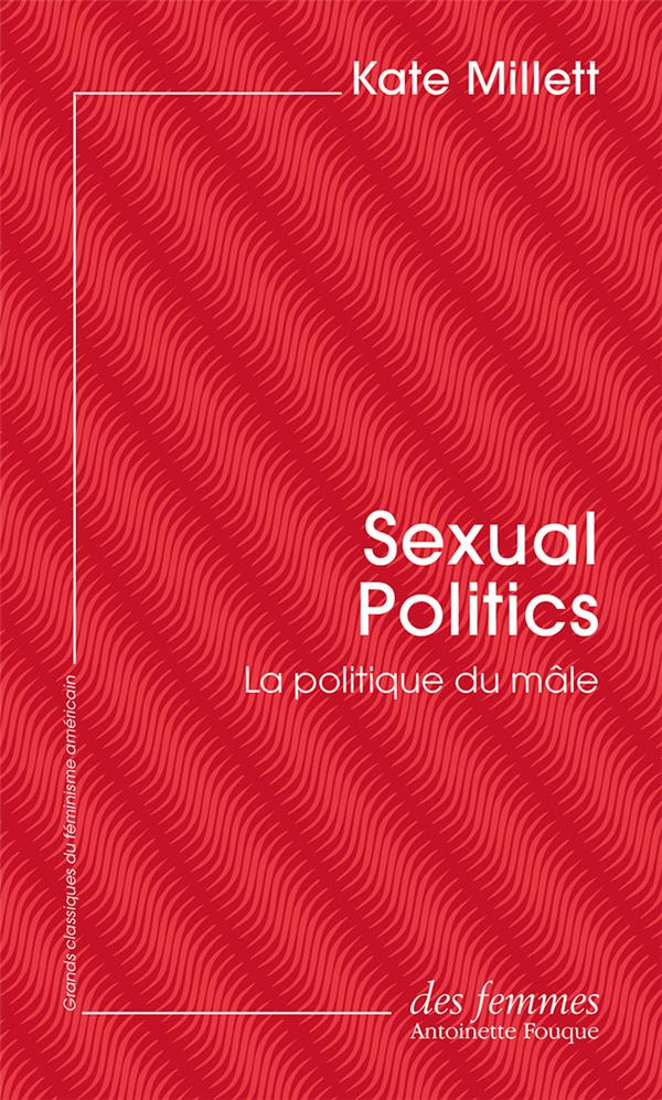Sexual politics ; la politique du mâle