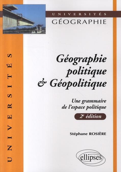 Geographie Politique & Geopolitique Une Grammaire De L'Espace Politique 2e Edition