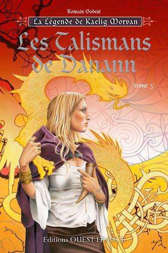 la légende de Kaelig Morvan t.3 ; les talismans de Danann
