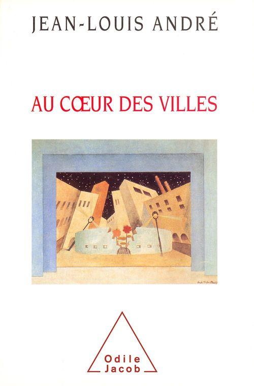 Au coeur des villes  - Jean-Louis André