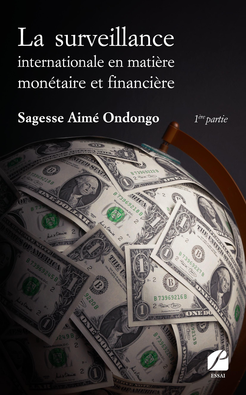 La surveillance internationale en matière monétaire et financière - 1ère partie