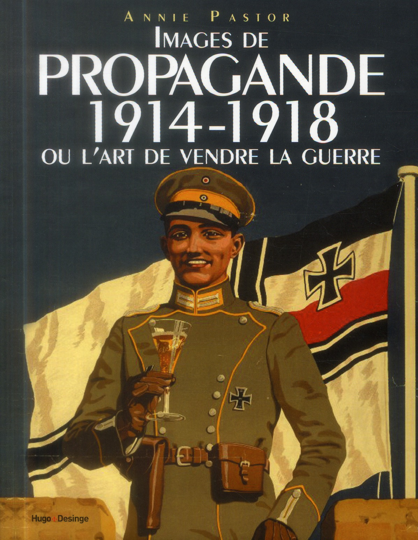 Images de propagande 14-18 ou l'art de vendre la guerre