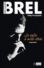 Vente Livre Numérique : Jacques Brel - La valse à mille rêves  - Eddy Przybylski