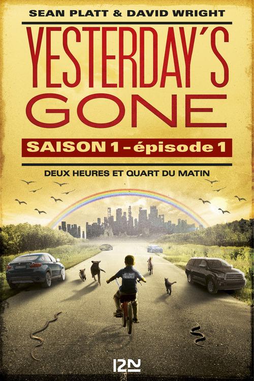 Yesterday's gone - saison 1 T.1 ; épisodes 1 et 2 ; le jour où le monde se réveilla désert