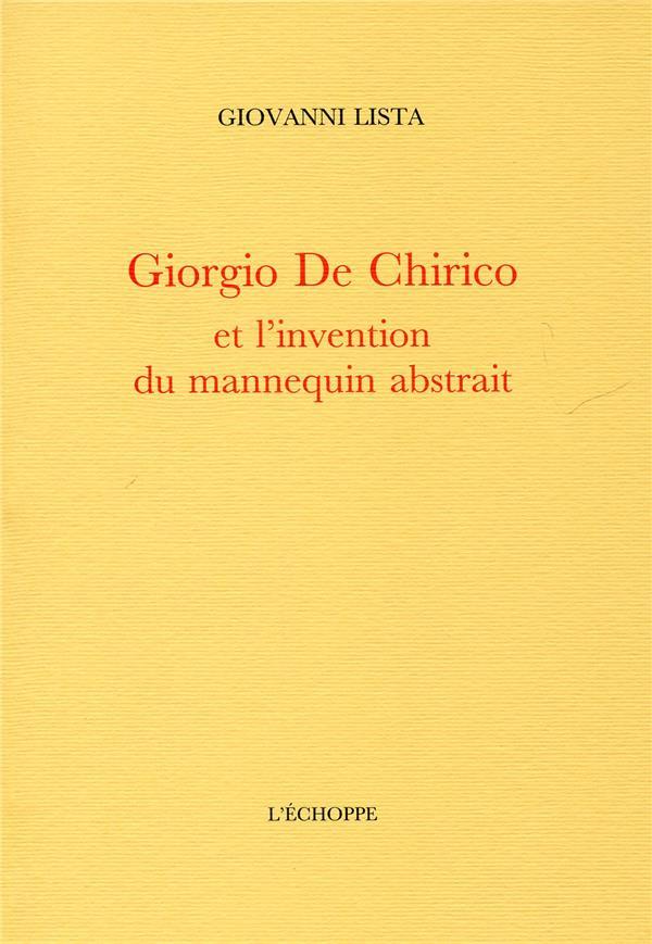 Giorgio de Chirico et l'invention du mannequin abstrait