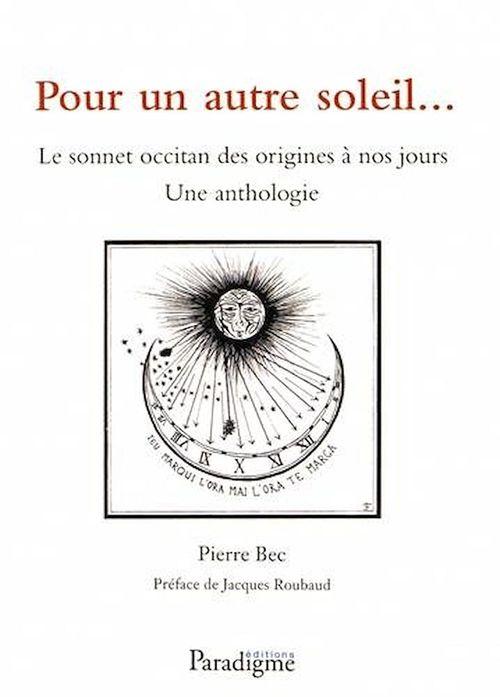 Pour un autre soleil ; le sonnet occitan des origines à nos jours ; une anthologie