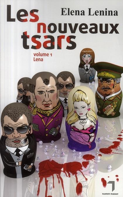 Les nouveaux tsars t.1 ; Lena