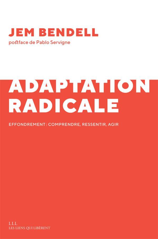 Adaptation radicale ; effondrement : comprendre, ressentir, agir