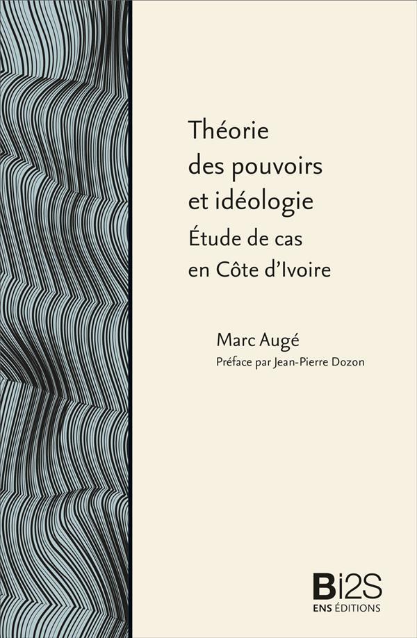 Theorie des pouvoirs et ideologie.. etude de cas en cote d'ivoire