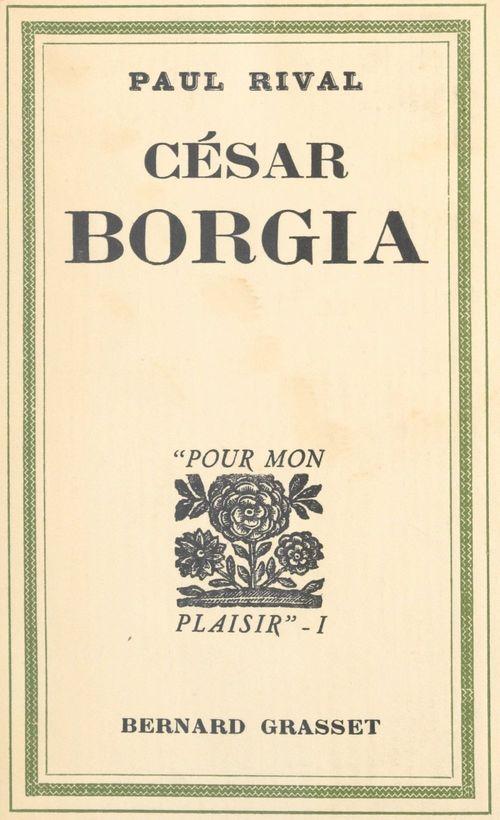 César Borgia  - Paul Rival
