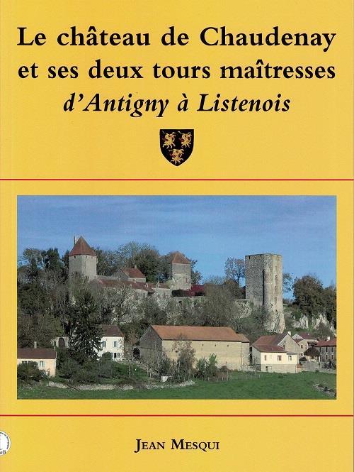 Le château de Chaudenay et ses deux tours maîtresses; d'Antigny à Listenois