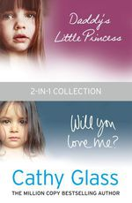 Vente EBooks : Daddy's Little Princess and Will You Love Me 2-in-1 Collection  - Cathy Glass