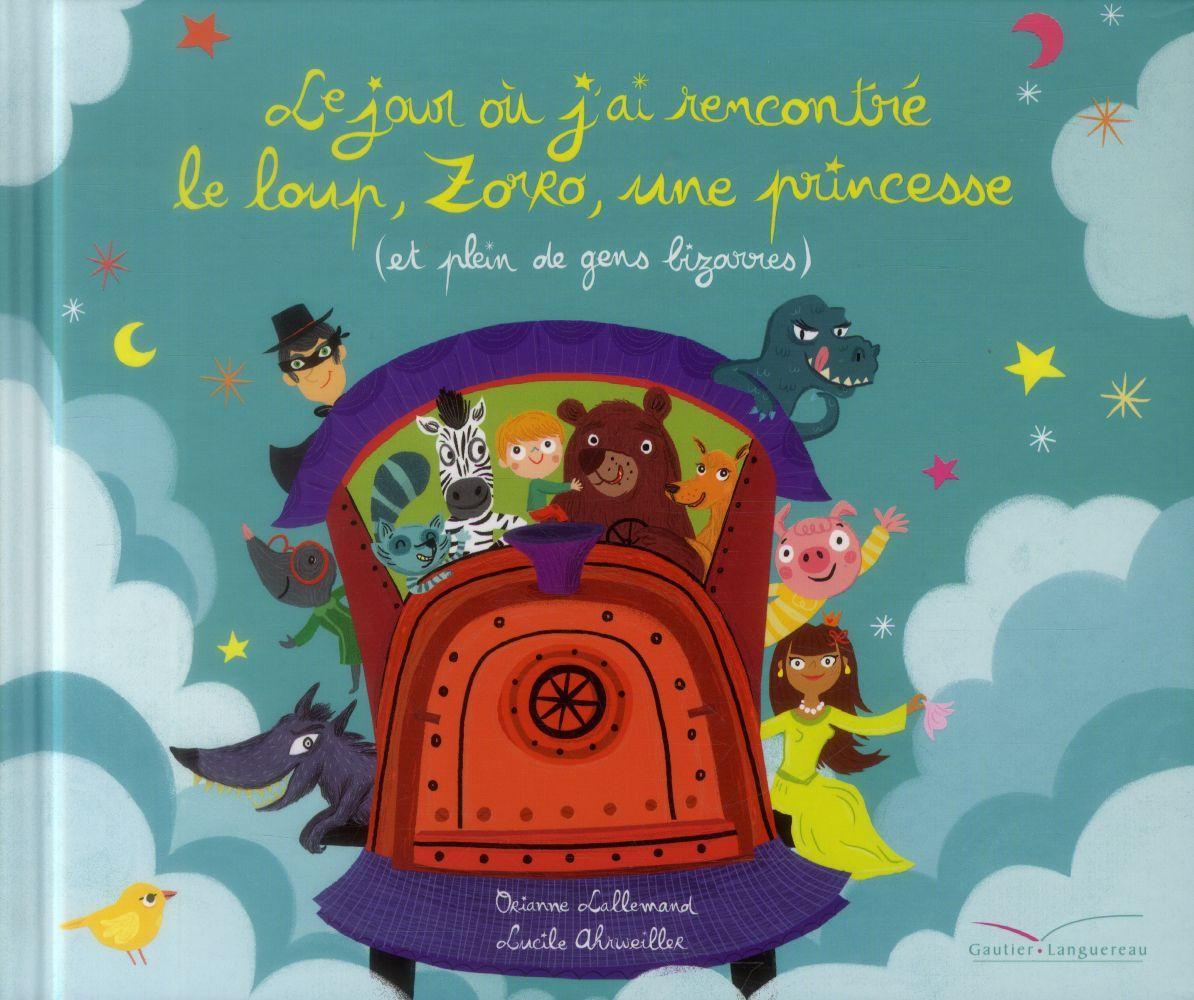 le jour ou j'ai rencontré le loup, Zorro, une princesse (et plein de gens bizarres)
