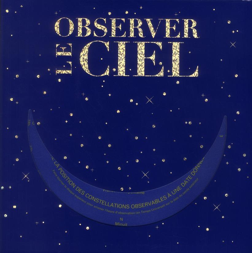 Observer le ciel ; le kit d'initiation à l'astronomie