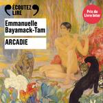 Vente AudioBook : Arcadie  - Emmanuelle Bayamack-Tam