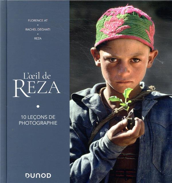 L'oeil de Reza ; 10 leçons de photographie