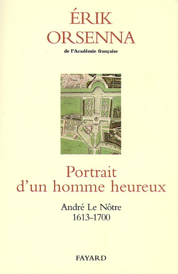 Portrait d'un homme heureux ; André Le Nôtre (1613-1700)