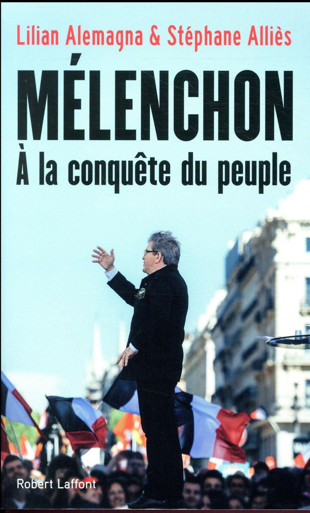 Mélenchon ; à la conquête du peuple