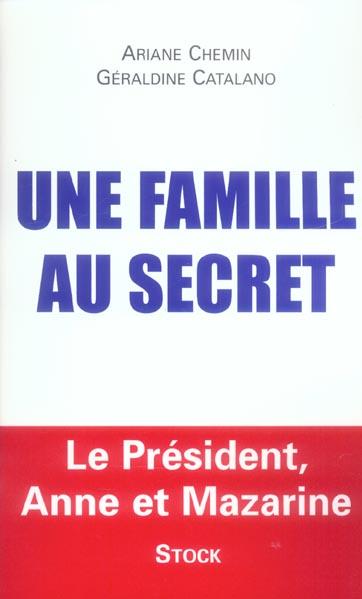 Une famille au secret ; le président, Anne et Mazarine