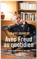 Avec Freud au quotidien ; essai de psychanalyse appliquée