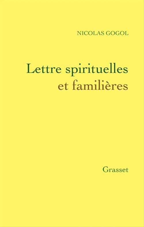 Lettres spirituelles et familières  - Nicolas GOGOL