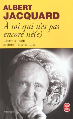 A Toi Qui N'Es Pas Encore Ne(E)