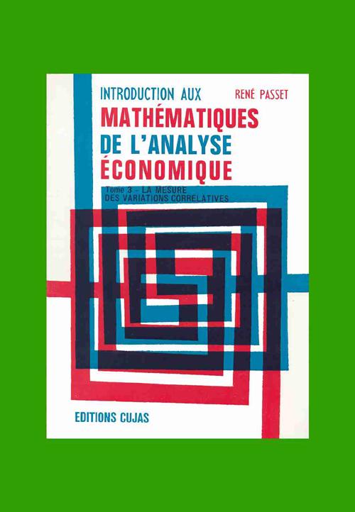 Introduction aux mathématiques de l'analyse économique t.3 ; la mesure des variations corrélatives