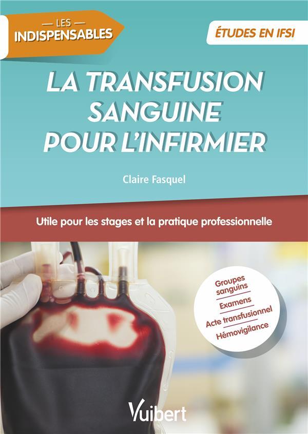 Transfusion sanguine pour l'infirmier ; études en IFSI ; les indispensables