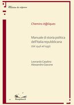 Manuale di storia politica dell´Italia repubblicana (dal 1946 ad oggi)  - Leonardo Casalino - Alessandro Giacone