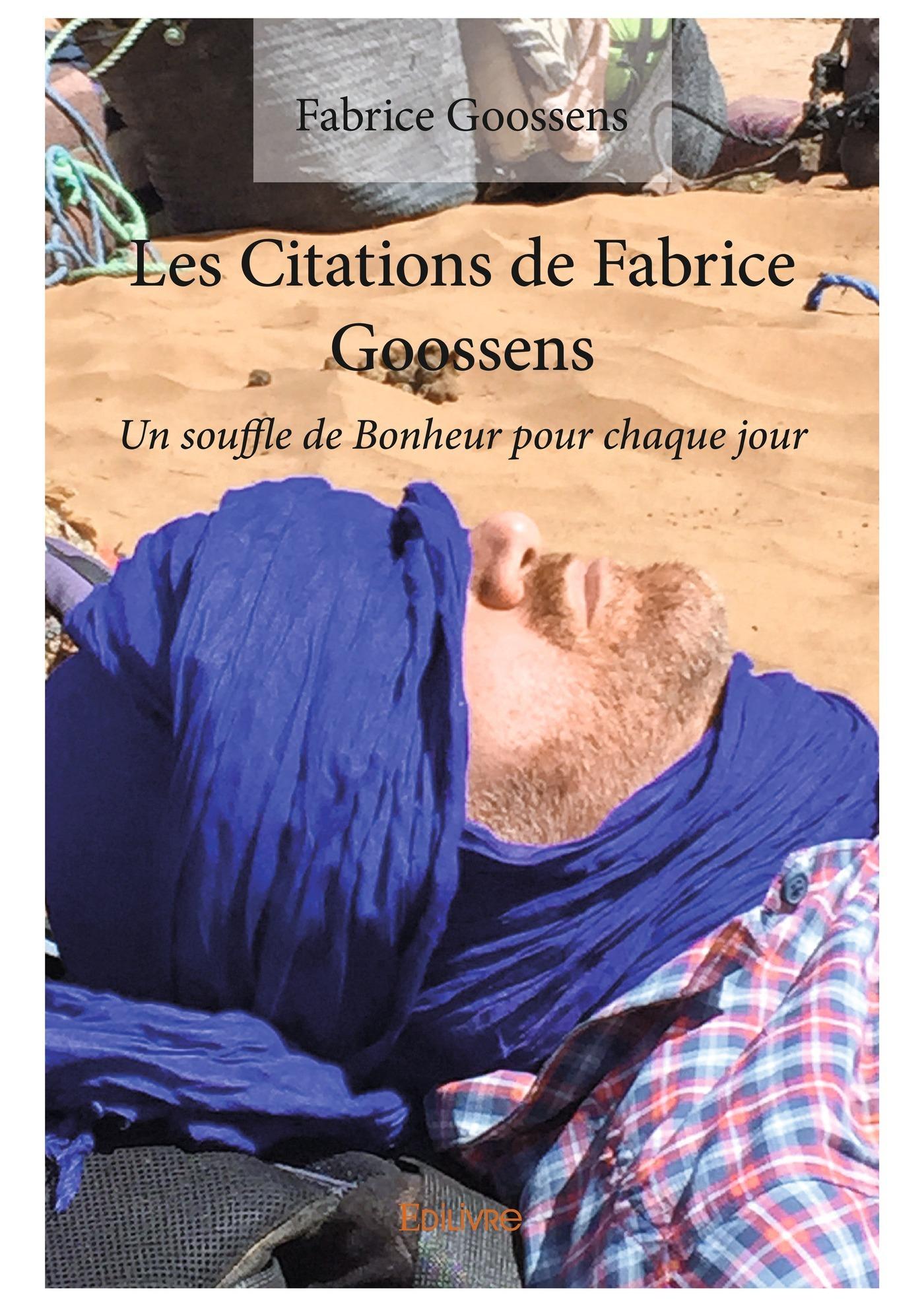 Les citations de Fabrice Goossens ; un souffle de bonheur pour chaque jour
