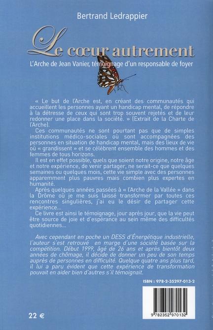Le coeur autrement ; l'arche de Jean Vanier, témoignage d'un responsable de foyer