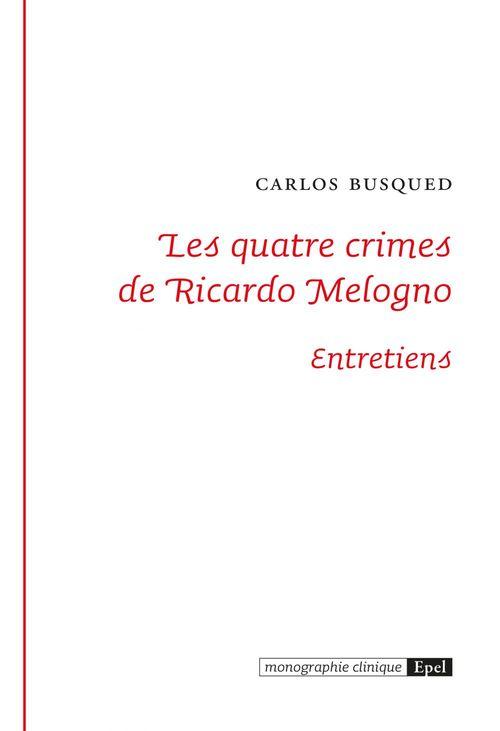 Les quatre crimes de Ricardo Melogno