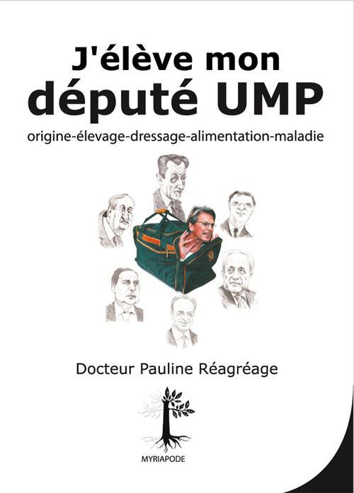 J'élève mon député UMP, origine ; élevage, dressage, alimentation ; maladie