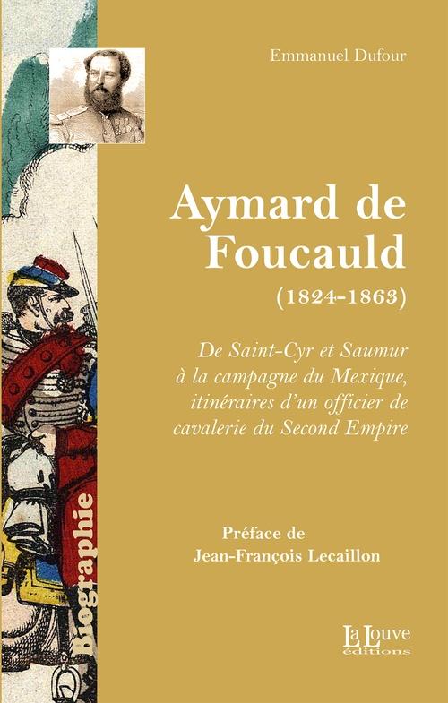 Aymard de Foucauld (1824-1863)