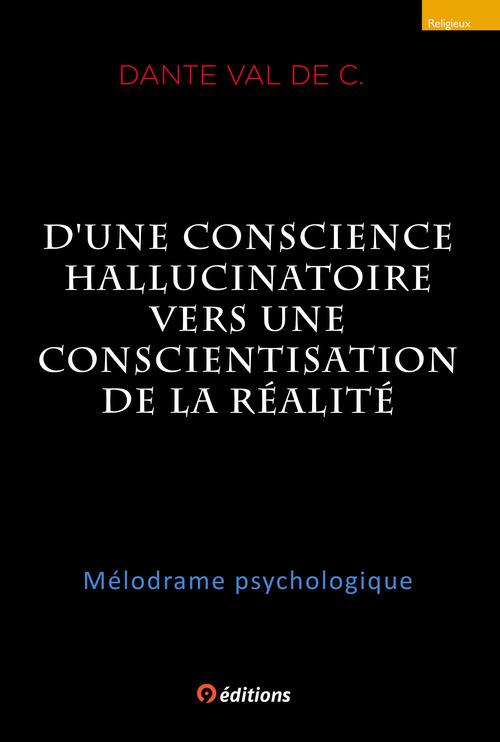 D'une conscience hallucinatoire vers une conscientisation de la réalité