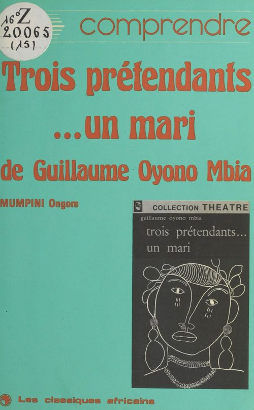 «Trois prétendants... un mari» de Guillaume Oyono Mbia