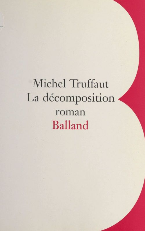 Vente E-Book :                                    La décomposition - Michel Truffaut