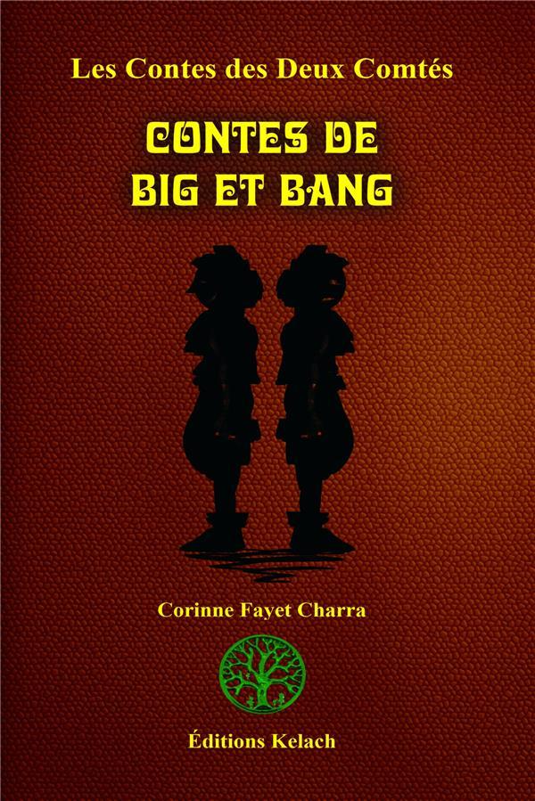 Les contes des deux comtés t.3 ; contes de Big et Bang