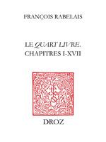 Le Quart livreChapitres I-XVII  - Francois Rabelais