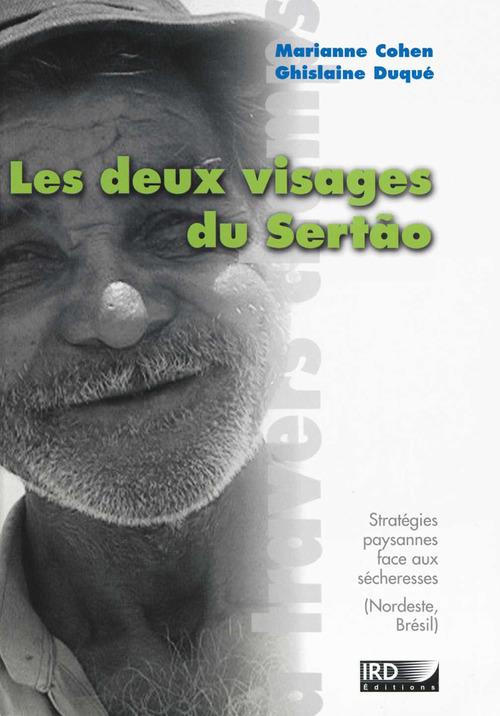 Les deux visages du sertão ; stratégies paysannes face aux sécheresses (Nordeste, Brésil)