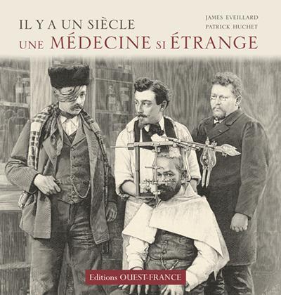 Il Y A Un Siecle Medecine Etrange
