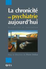 Vente EBooks : La chronicité en psychiatrie aujourd'hui  - Pierre DELION