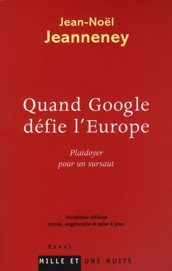 Quand Google défie l'Europe ; plaidoyer pour un sursaut (3e édition)